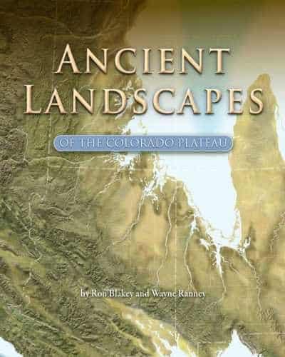 Ancient Landscapes of the Colorado Plateau Wayne Ranney