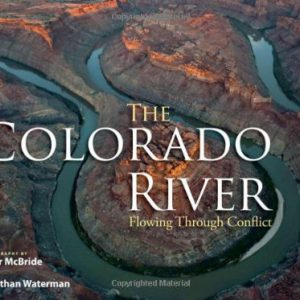 The Colorado River: Flowing through Conflict