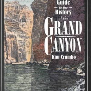 A River Runner's Guide to the History of the Grand Canyon